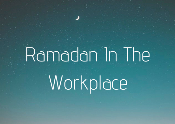 Ramadan In the Workplace | The HR Booth